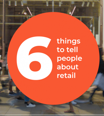 Orange circle with white text six things to tell people about retail